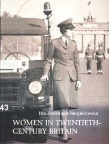 Women in Twentieth-century Britain : Social, Cultural and Political Change, Paperback Book
