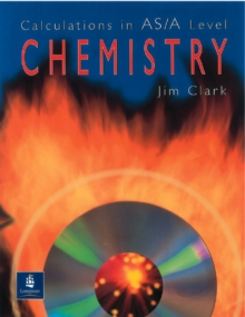 Calculations in AS/A Level Chemistry, Paperback / softback Book