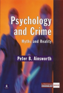 Psychology and Crime : Myths and Reality, Paperback / softback Book
