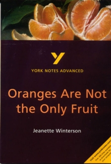 Oranges Are Not the Only Fruit: York Notes Advanced, Paperback Book