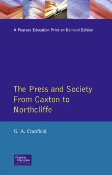 The Press and Society : From Caxton to Northcliffe, Paperback / softback Book