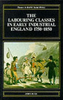 The Labouring Classes in Early Industrial England, 1750-1850, Paperback Book