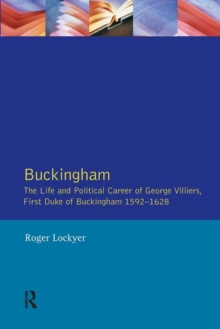 Buckingham: The Life and Political Career of George Villiers, Firs    T Duke of Buckingham 1592-1628, Paperback Book
