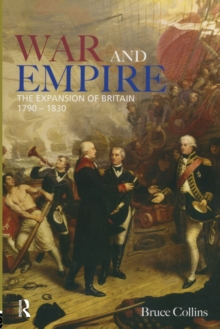 War and Empire : The Expansion of Britain, 1790-1830, Paperback / softback Book