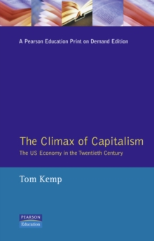 The Climax of Capitalism : The U.S. Economy in the Twentieth Century, Paperback Book