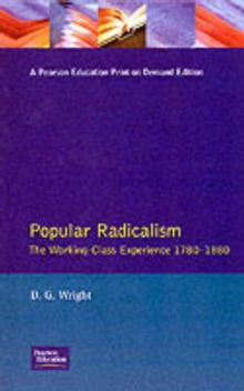 Popular Radicalism : The Working Class Experience 1780-1880, Paperback Book