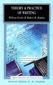 Theory and Practice of Writing : An Applied Linguistic Perspective, Paperback Book