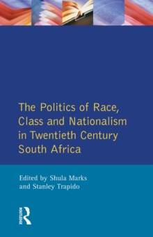 The Politics of Race, Class and Nationalism in Twentieth Century South Africa, Paperback / softback Book