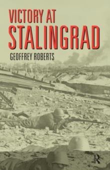 Victory at Stalingrad : The Battle That Changed History, Paperback Book