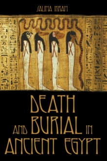 Death and Burial in Ancient Egypt, Paperback Book