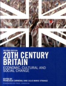 20th Century Britain : Economic, Cultural and Social Change, Paperback Book