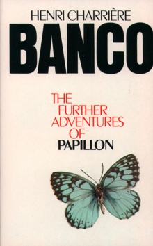 Banco : The Further Adventures of Papillon, Paperback / softback Book