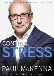 Control Stress : Stop Worrying and Feel Good Now!, Paperback Book