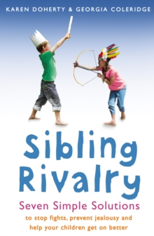 Sibling Rivalry : Seven Simple Solutions, Paperback Book