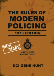 The Rules of Modern Policing - 1973 Edition : (Life on Mars), Hardback Book