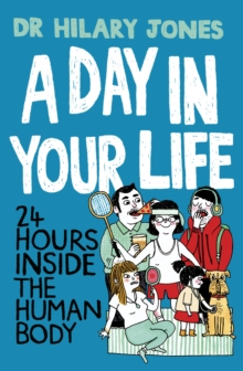 A Day in Your Life : 24 Hours Inside the Human Body, Hardback Book