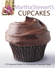 Martha Stewart's Cupcakes : 175 Inspired Ideas for Everyone's Favourite Treat, Paperback Book