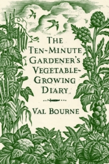 The Ten-Minute Gardener's Vegetable-Growing Diary, Hardback Book