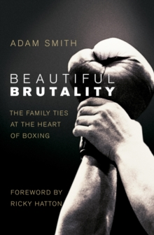Beautiful Brutality: The Family Ties at the Heart of Boxing, Paperback Book