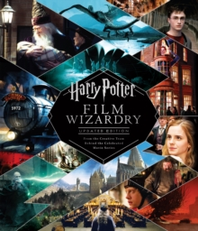 Harry Potter Film Wizardry (Revised and expanded), Hardback Book