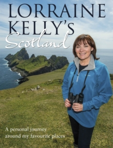 Lorraine Kelly's Scotland, Hardback Book