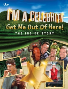 I'm A Celebrity... Get Me Out Of Here! The Inside Story, Hardback Book