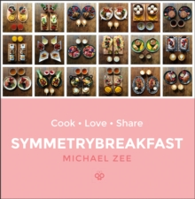 SymmetryBreakfast : Cook-Love-Share, Hardback Book