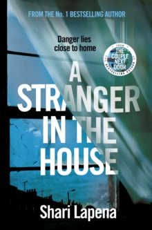 A Stranger in the House : From the author of THE COUPLE NEXT DOOR, Hardback Book