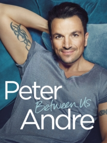 Peter Andre - Between Us, Hardback Book