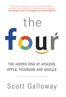 The Four : The Hidden DNA of Amazon, Apple, Facebook and Google, Hardback Book