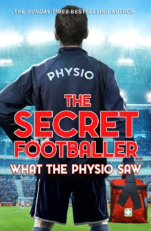 The Secret Footballer: What the Physio Saw..., Paperback Book