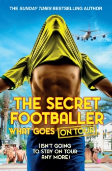 The Secret Footballer: What Goes on Tour, Paperback / softback Book