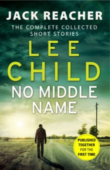 No Middle Name : The Complete Collected Jack Reacher Stories, Hardback Book