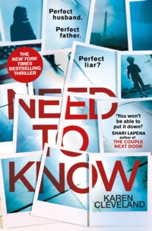 Need To Know : 'You won't be able to put it down!' Shari Lapena, author of THE COUPLE NEXT DOOR, Hardback Book