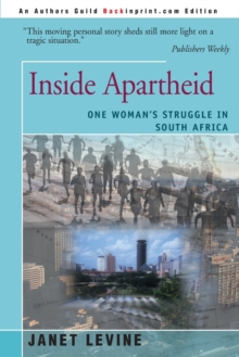 Inside Apartheid : One Woman's Struggle in South Africa, Paperback / softback Book