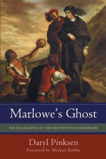 Marlowe's Ghost : The Blacklisting of the Man Who Was Shakespeare, Paperback Book