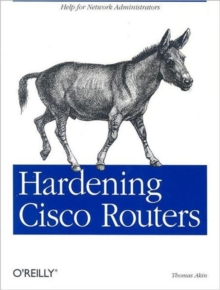 Hardening Cisco Routers, Paperback / softback Book