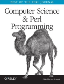 Computer Science & Perl Programming : Best of the Perl Journal, Paperback / softback Book