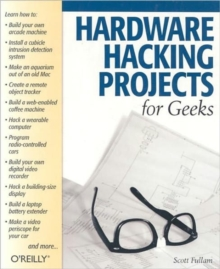Hardware Hacking Projects for Geeks, Paperback Book