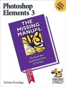 Photoshop Elements 3 : The Missing Manual, Paperback / softback Book