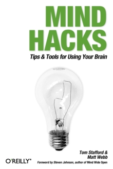 Mind Hacks : Tips and Tricks for Using Your Brain, Paperback / softback Book