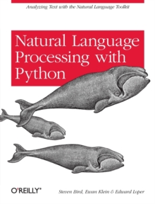 Natural Language Processing with Python, Paperback / softback Book