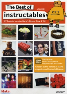 The Best of Instructables : v. 1, Paperback / softback Book