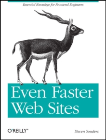 Even Faster Websites : Essential Knowledge for Frontend Engineers, Paperback Book