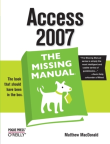 Access 2007: The Missing Manual, Paperback / softback Book