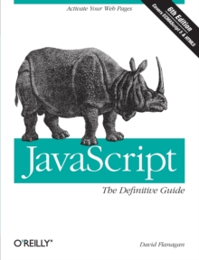 JavaScript: The Definitive Guide : Activate Your Web Pages, Paperback Book