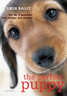Perfect Puppy : Take Britain's Number One Puppy Care Book With You!, Paperback Book