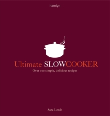 Ultimate Slow Cooker : Over 100 Simple, Delicious Recipes, Paperback Book