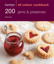 Hamlyn All Colour Cookery: 200 Jams & Preserves : Hamlyn All Colour Cookbook, Paperback / softback Book