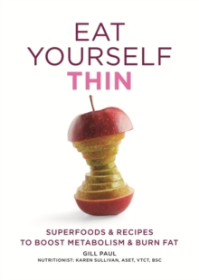 Eat Yourself Thin : Superfoods & Recipes to Boost Metabolism & Burn Fat, EPUB eBook